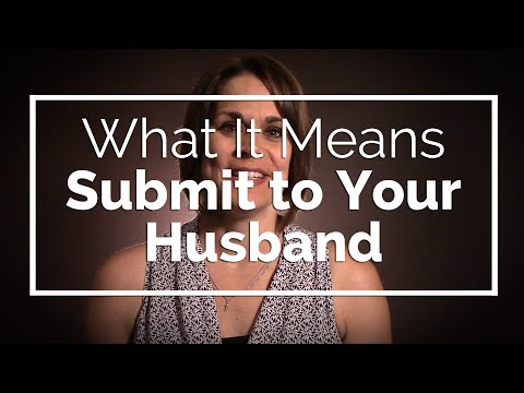 Video What It Means to Submit to Your Husband
