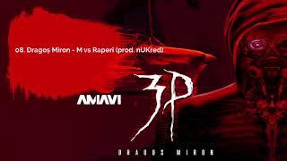 08. Dragos Miron - M vs Rapperi (prod. AMAVI)