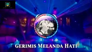 Dj Gerimis Melanda Hati===========