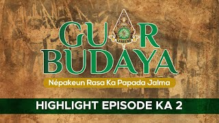 GUAR BUDAYA SPESIAL HIGHLIGHT EPISODE KA 2