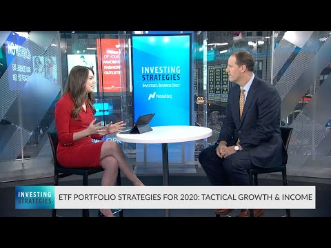 ETF Portfolio Strategies For 2020: Tactical Growth & Income