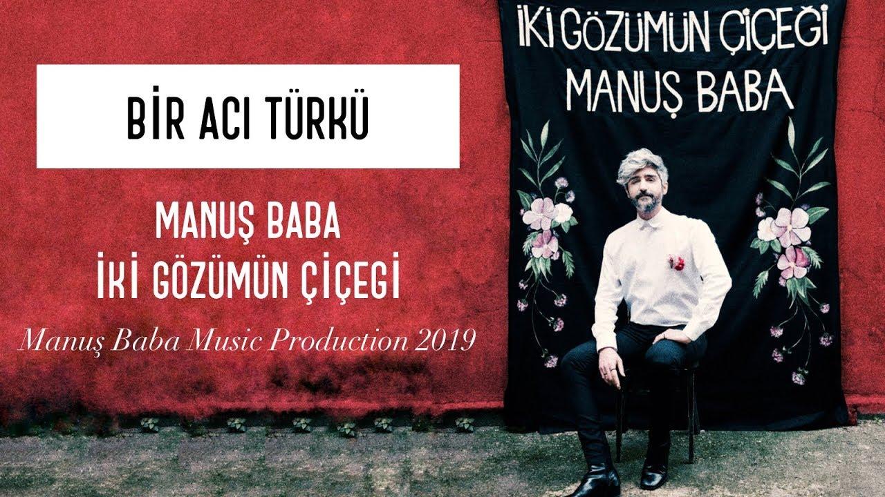 Manuş Baba – Bir Acı Türkü Şarkı Sözleri