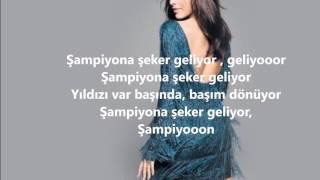 Hadise'nin şampiyon şarkısının Sözleri
