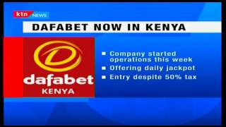 Dafabet company start operations in Kenya despite hefty tax blow on the sector