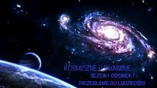 Kosmiczne Ujawnienie, Sezon 1, Odcinek 1, Przesłanie do Ludzkości