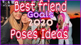 Best Friend Goals Poses Ideas 2020