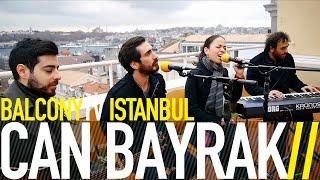 CAN BAYRAK - BENCE BÖYLE İYİ (BalconyTV)