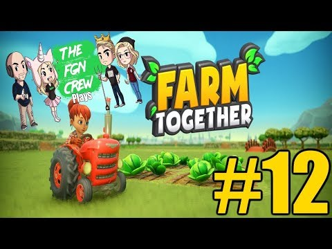 The FGN Crew Plays: Farm Together #12 - Fuel Pump Row
