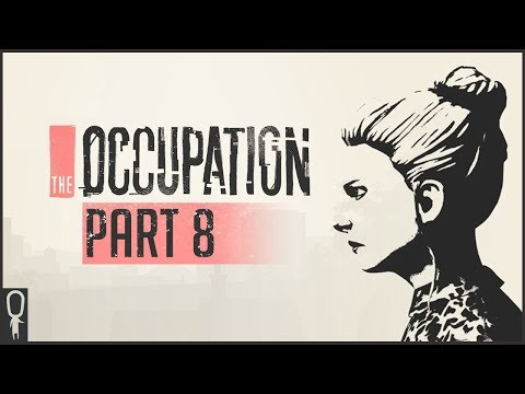 1 Hour 22 Minutes Remaining - The Occupation - Part 8 Walkthrough Gameplay Lets Play