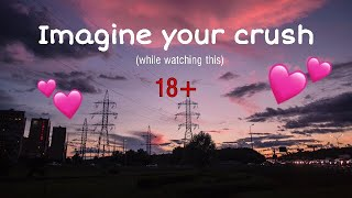 imagine your crush while watching this| 18+ pls!!!! {completed}