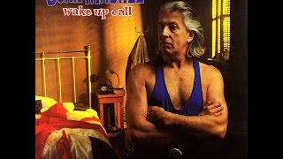 John Mayall - Wake Up Call ( Full Album)  (HQ)