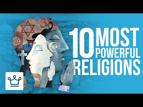 دنیا کے دس  سب سے طاقتور مذاہب