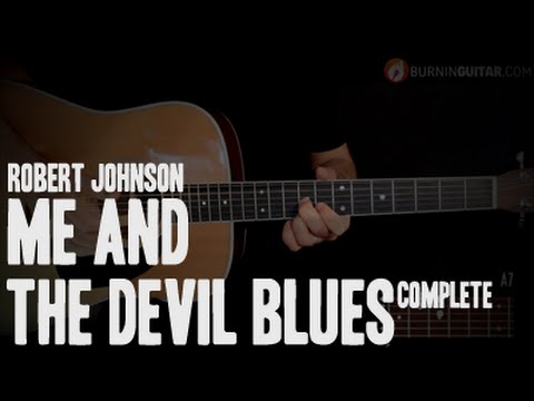 BURNINGUITAR.COM - ACOUSTIC BLUES GUITAR LESSONS - ME AND THE DEVIL BLUES COMPLETE (R. JOHNSON)