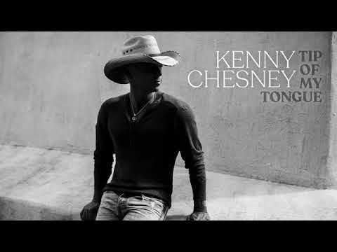Kenny Chesney - Tip Of My Tongue