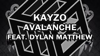 Kayzo - Avalanche feat. Dylan Matthew