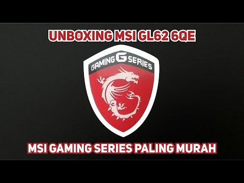 Unboxing Notebook MSI GL62 6QE