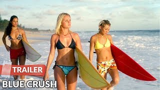 Blue Crush 2002 Trailer | Kate Bosworth | Michelle Rodriguez