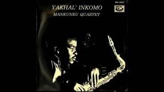 Mankunku Quartet - Yakhal' Inkomo