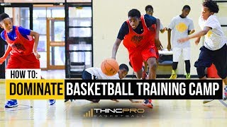 How to - IMPRESS THE COACHES at a Basketball Training Camp!!! (Essential Basketball Training Tips)