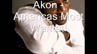 Akon - Americas Most Wanted
