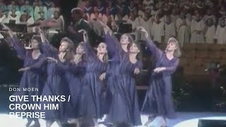 Don Moen - Give Thanks/Crown Him Reprise (Live)
