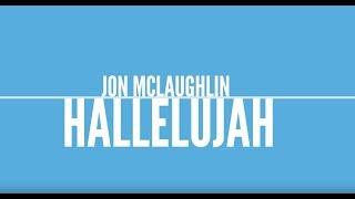 Jon McLaughlin - Hallelujah [LYRIC VIDEO]