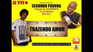 Leandro B   TRAZENDO AMOR   (Part SEGUNDO PAVUNA)