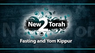 Fasting and Yom Kippur