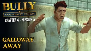 Bully: Anniversary Edition - Mission #46 - Galloway Away