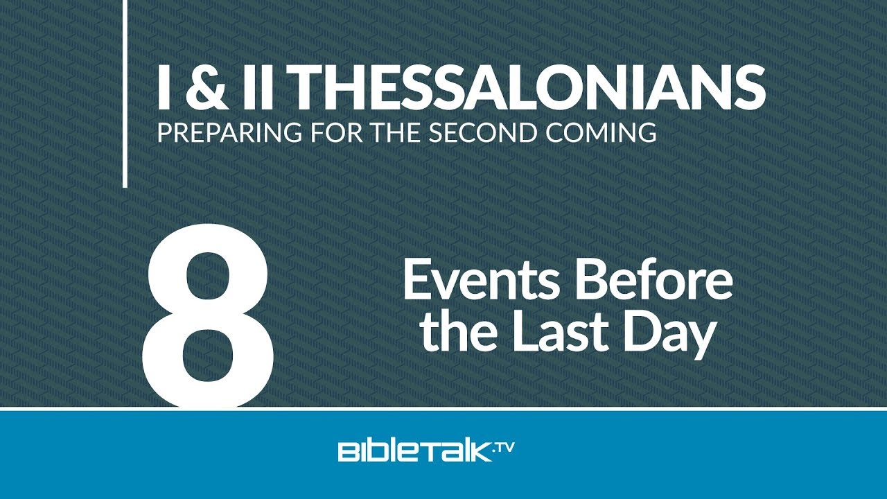 8. Events Before the Last Day