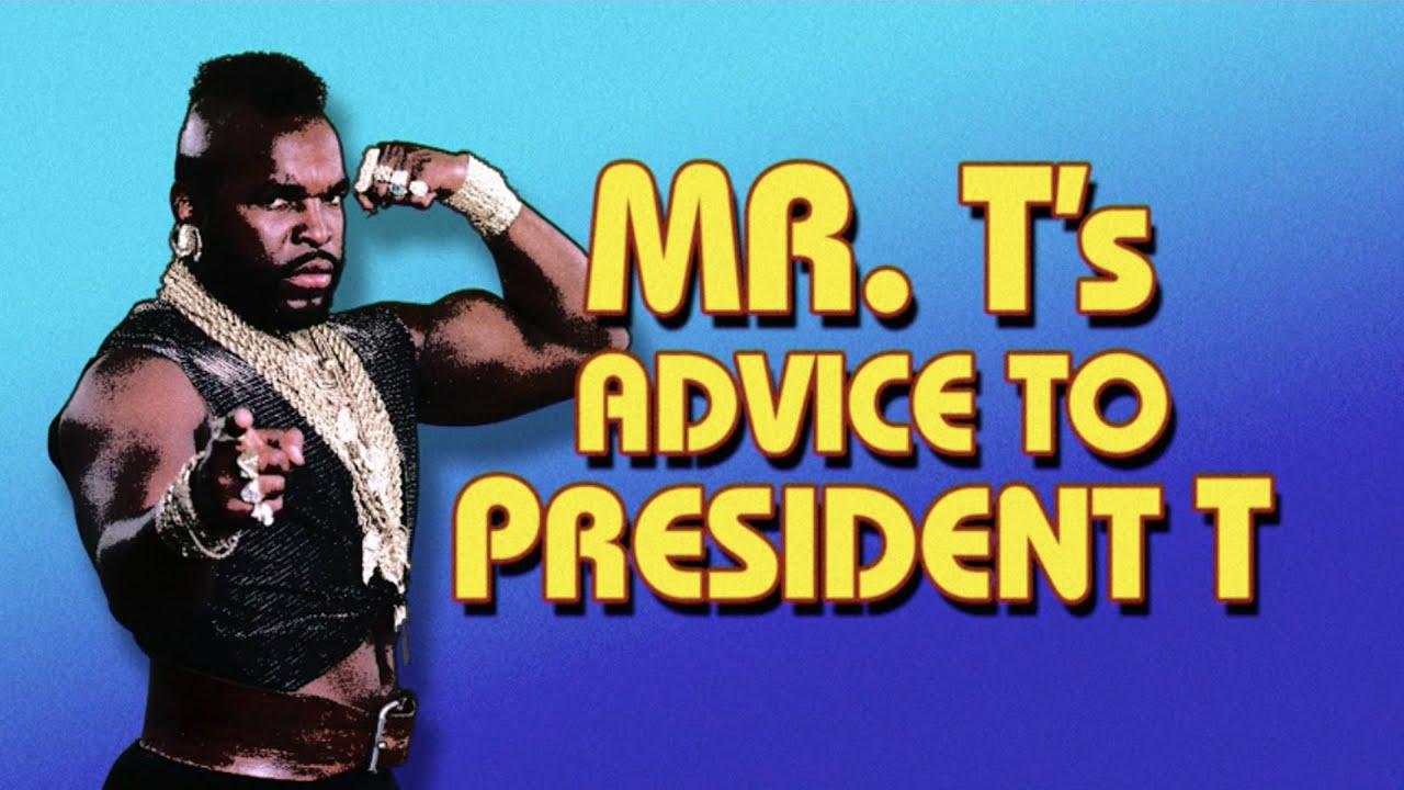 Mr. T's Advice For President T thumbnail