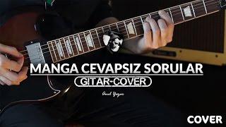 Manga - Cevapsız Sorular (Gitar Cover)