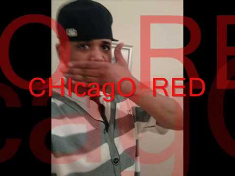 CHIcagO RED aka Young CaHoFFA---WORLDWIDE