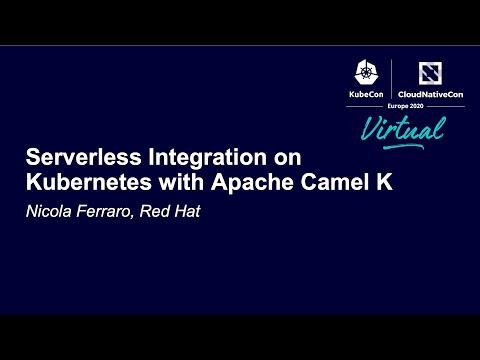 Serverless Integration on Kubernetes with Apache Camel K