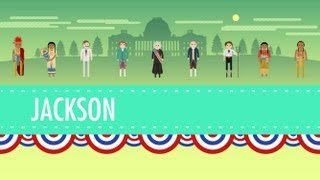 Age of Jackson: Crash Course US History #14