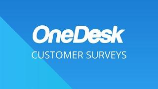 OneDesk – Getting Started: Customer Surveys