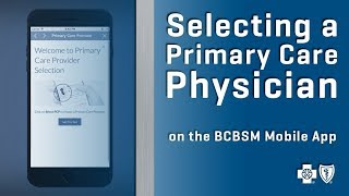 Selecting a Primary Care Physician on the BCBSM Mobile App