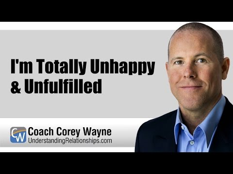 I'm Totally Unhappy & Unfulfilled
