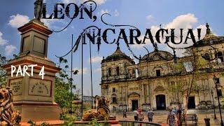 The Journey | Part 4 | Leon, Nicaragua ... FINALLY!