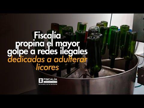 Fiscalía propina el mayor golpe a las redes ilegales dedicadas a la adulteración de licores