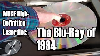 MUSE Hi-Vision Laserdisc: The Blu-ray of 1994
