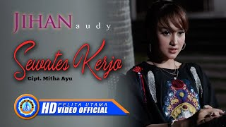 Download lagu Jihan Audy Sewates Kerjo Mp3