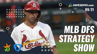 MLB DFS PICKS + STRATEGY MONDAY 9/21 DRAFTKINGS + FANDUEL