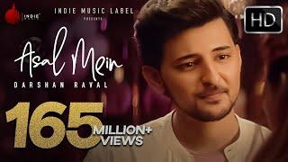 Asal Mein - Darshan Raval | Official Video | Indie Music Label
