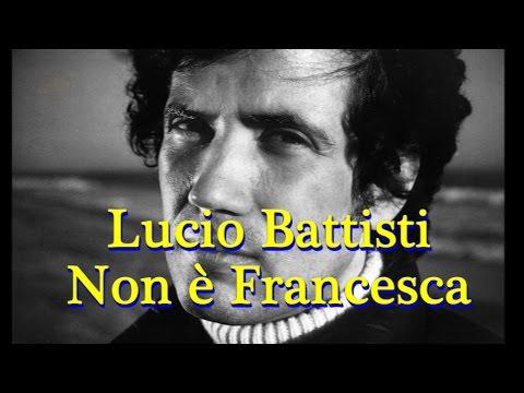 Significato della canzone Non è francesca di Lucio Battisti