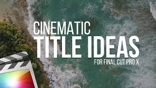 Cinematic 3D Title Effects For Final Cut Pro X