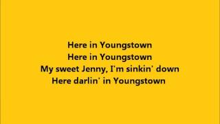 Bruce Springsteen - Youngstown with Lyrics