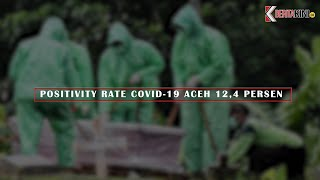 [VIDEO] Positivity Rate Covid-19 Aceh 12,4 Persen