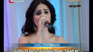 Günel & Davut Güloğlu - Yalan Mı { Hayata Gülerken } 08.03.2011