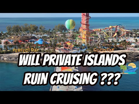 WILL PRIVATE ISLANDS LIKE PERFECT DAY AT COCO CAY ULTIMATELY HAVE A NEGATIVE EFFECT ON CRUISING???